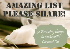 Top 31 Amazing things to make with Coconut oil!